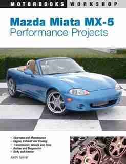 Mazda Miata MX-5 Performance Projects by Keith Tanner