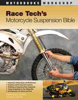 Race Tech's Motorcycle Suspension Bible: Dirt, Street, and Track by Paul Thede
