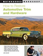 How to Restore Automotive Trim and Hardware