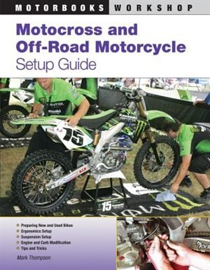 Motocross and Off-Road Motorcycle Setup Guide by Mark Thompson