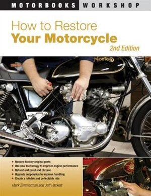 How to Restore Your Motorcycle: Second Edition by Mark Zimmerman