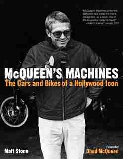 McQueen's Machines: The Cars and Bikes of a Hollywood Icon by Matt Stone