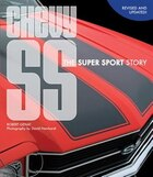 Chevy SS: The Super Sport Story