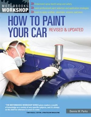 How To Paint Your Car: Revised & Updated by Dennis W. Parks