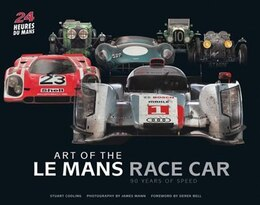 Book Art Of The Le Mans Race Car: 90 Years Of Speed by Stuart Codling