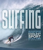 Surfing: An Illustrated History Of The Coolest Sport Of All Time
