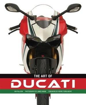 The Art Of Ducati by Ian Falloon