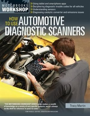 How To Use Automotive Diagnostic Scanners: - Understand Obd-i And Obd-ii Systems - Troubleshoot Diagnostic Error Codes For All Vehicles - Sele by Tracy Martin