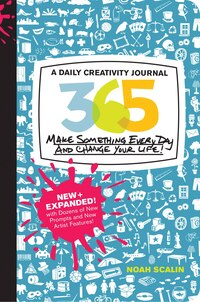 365 New + Expanded Edition: A Daily Creativity Journal: Make Something Every Day And Change Your…
