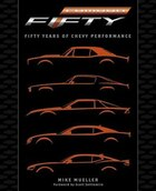 Camaro: Fifty Years Of Chevy Performance
