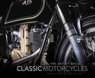 Classic Motorcycles: The Art Of Speed by Pat Hahn