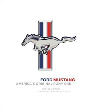 Ford Mustang: America's Original Pony Car by Donald Farr