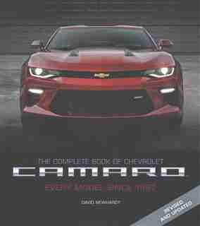 The Complete Book Of Chevrolet Camaro, 2nd Edition: Every Model Since 1967 by David Newhardt