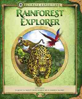 Ultimate Expeditions Rainforest Explorer: Includes 51 Pieces To Build 8 Forest Animals, And A Removable Diorama! by Nancy Honovich