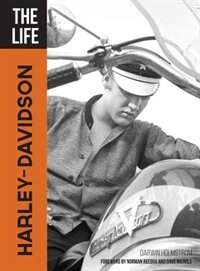 The Life Harley-davidson: Foreword By Norman Reedus And Dave Nichols by Darwin Holmstrom