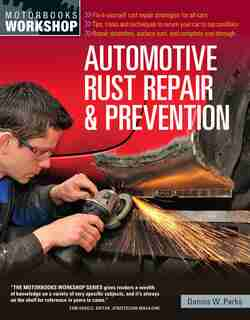 Automotive Rust Repair And Prevention by Dennis W. Parks