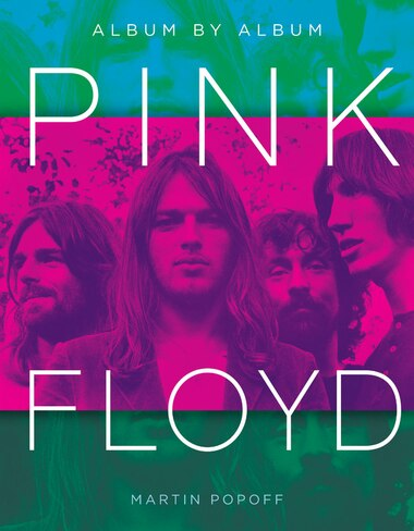 Pink Floyd: Album By Album by Martin Popoff