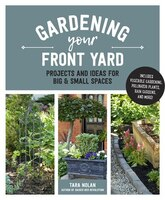 Gardening Your Front Yard: Projects And Ideas For Big And Small Spaces - Includes Vegetable…