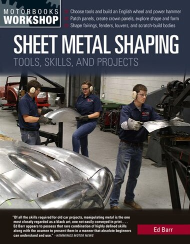 Sheet Metal Shaping: Tools, Skills, And Projects by Ed Barr