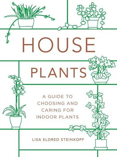 Houseplants (mini): A Guide To Choosing And Caring For Indoor Plants by Lisa Eldred Steinkopf