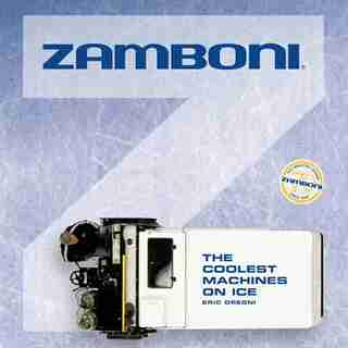 Zamboni: The Coolest Machines On Ice by Eric Dregni