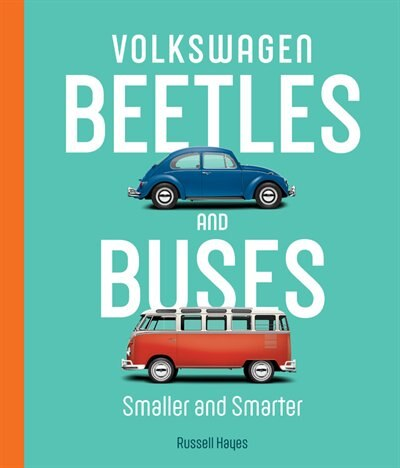 Volkswagen Beetles And Buses: Smaller And Smarter by Russell Hayes
