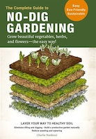 The Complete Guide To No-dig Gardening: Grow Beautiful Vegetables, Herbs, And Flowers - The Easy…