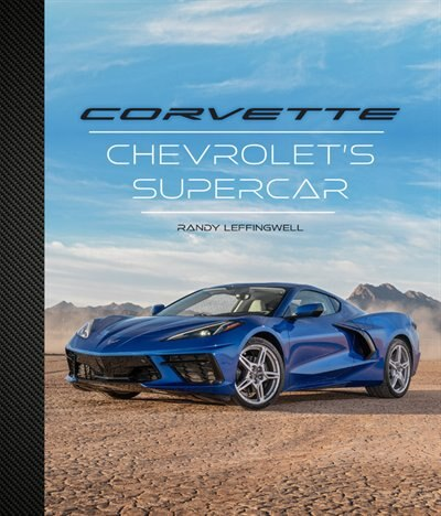 Corvette: Chevrolet's Supercar by Randy Leffingwell