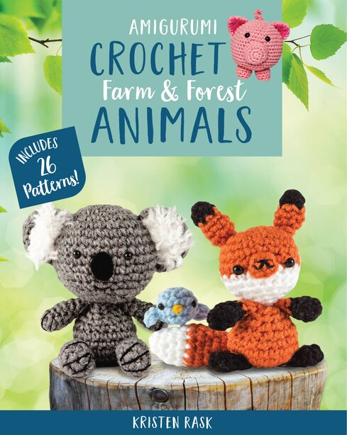 Amigurumi Crochet: Farm And Forest Animals: Includes 26 Patterns! by KRISTEN RASK