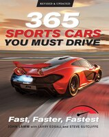 365 Sports Cars You Must Drive: Fast, Faster, Fastest - Revised And Updated