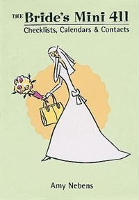 Book The Bride's Mini 411: Checklists, Calendars & Contacts by Amy Nebens