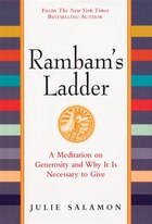 Rambam's Ladder: A Meditation on Generosity and Why It Is Necessary to Give