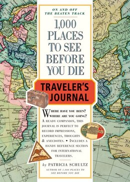 Book 1,000 Places to See Before You Die Traveler's Journal by Patricia Schultz