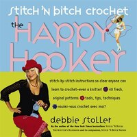 Stitch 'N Bitch Crochet: The Happy Hooker: Stitch 'n Bitch Crochet