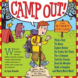 Book Camp Out!: The Ultimate Kids' Guide by Lynn Brunelle