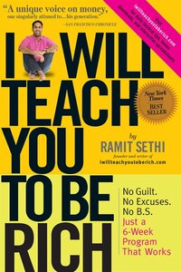 I Will Teach You To Be Rich: No Guilt.  No Excuses. No B.s. Just A 6-week Program That Works