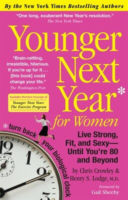 Book Younger Next Year For Women: Live Strong, Fit, and Sexy - Until You're 80 and Beyond by Chris Crowley