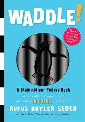 Waddle!: A Scanimation Picture Book