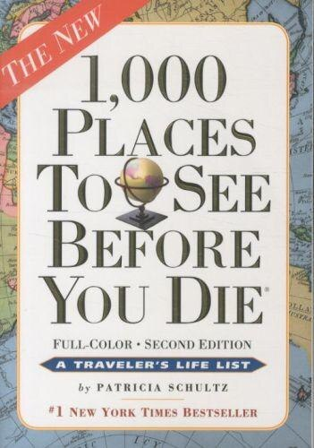 1,000 Places to See Before You Die: Revised Second Edition by Patricia Schultz