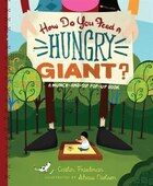 How Do You Feed a Hungry Giant?: A Munch-and-Sip Pop-Up Book