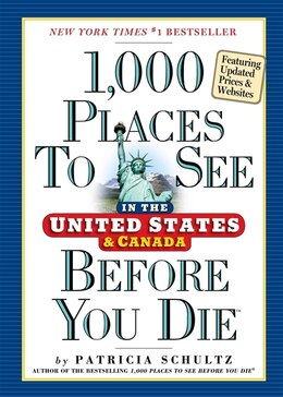 Book 1,000 Places To See In The United States And Canada Before You Die by Patricia Schultz