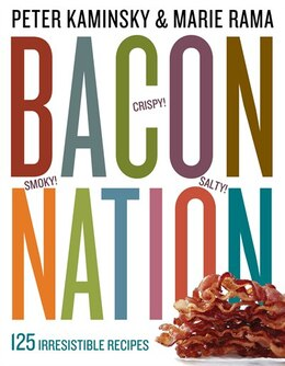 Book Bacon Nation: 125 Irresistible Recipes by Peter Kaminsky