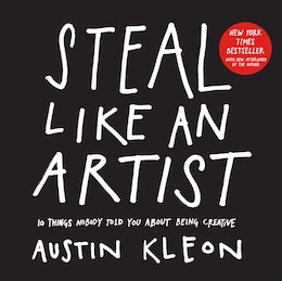 Book Steal Like an Artist: 10 Things Nobody Told You About Being Creative by Austin Kleon
