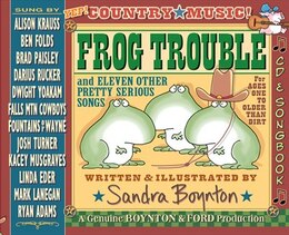 Book Frog Trouble: . . . And Eleven Other Pretty Serious Songs by Sandra Boynton