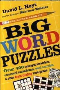 The Little Book of Big Word Puzzles: Over 400 Synonym Scrambles, Crossword Conundrums, Word…