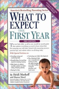 What to Expect the First Year: Third Edition