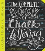 Book The Complete Book of Chalk Lettering: Create and Develop Your Own Style by Valerie McKeehan