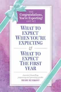 What To Expect: The Congratulations, You're Expecting! Gift Set: (includes What To Expect When You're Expecting And What To Expect The First Year) by Heidi Murkoff