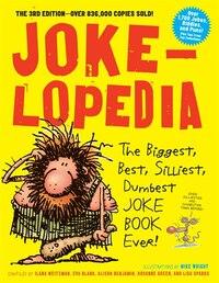 Jokelopedia: The Biggest, Best, Silliest, Dumbest Joke Book Ever!