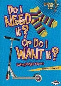 Exploring Economics:Do I Need It?  Or Do I Want It?